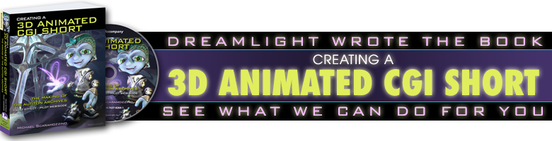 DreamLight Wrote the Book: Creating a 3D Animated CGI Short. See what we can do for you.