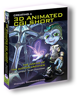 How-to Book: Creating a 3D Animated CGI Short, The Making of The Autiton Archives Fault Effect - Pilot Webisode