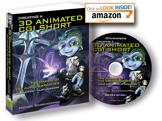 Book - Creating a 3D Animated CGI Short - The making of The Autiton Archives™ - Fault Effect™ -Pilot Webisode